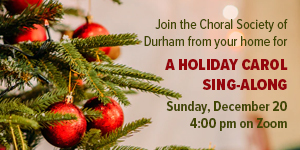Choral Society of Durham Christmas Carols Sing Along